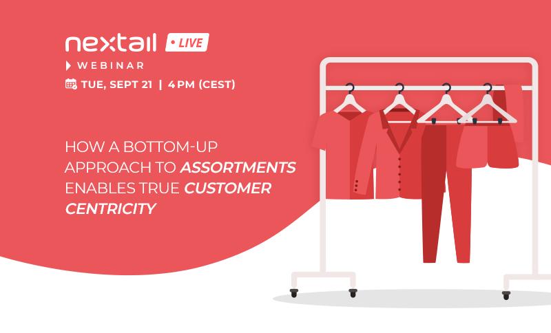 Nextail assortments and customer centricity webinar
